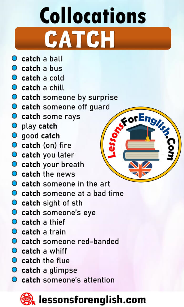 Collocations with CATCH in English